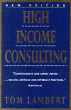High Income Consulting: How to Build and Market Your Professional Practice,VERYG