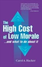 The High Cost of Low Morale...and what to do about it Hacker, Carol Paperback