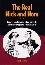 The Real Nick and Nora: Frances Goodrich and Albert Hackett, Writers of Stage an