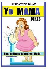 Series 1: Greatest NEW Yo Mama Jokes : (Best Yo Mama Jokes Ever Made) Series...