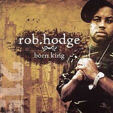 Born King 2011 by Rob Hodge
