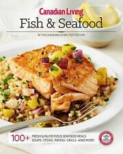 Essential Kitchen Canadian Living Fish and Seafood by Canadian Living Test Staff