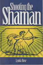 SHOOTING THE SHAMAN, LYNDA ROSE, Used; Good Book