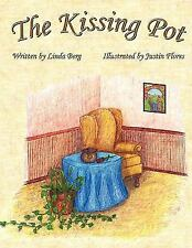 The Kissing Pot : Invest in Your Love by Linda Berg (2010, Paperback)