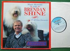 Magic Moments With Brendan Shine inc For The Good Times + SMR 991 LP