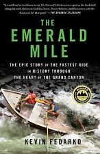 The Emerald Mile : The Epic Story of the Fastest Ride in History Through the...