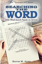 Thoughts On: Searching the Word : Bible Word-Search Puzzles on Steroids by...