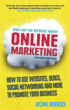 Get Up to Speed with Online Marketing: How to Use Websites, Blogs, Social Networ