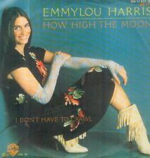"7"" Emmylou Harris/How High The Moon (D)"