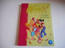 BIBLIOTHEQUE ROSE - WINX LE RALLYE DE LA ROSE N° 6