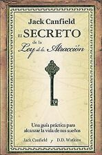 El secreto de la Ley de la atraccion/ Jack Canfield's Key to Living the Law of A