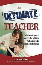The Ultimate Teacher: The Best Experts' Advice for a Noble Profession with Photo