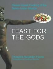 Feast for the Gods: Classic Greek Cooking of the Seven Ionian Islands