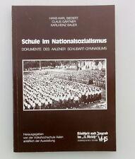 Biedert ua SCHULE IM NATIONALSOZIALISMUS Dokumente des Aaalener...1984, Aalen