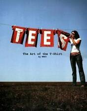 Tees: The Art of the T-Shirt, Good Condition Book, MAKI, ISBN 9781856696159