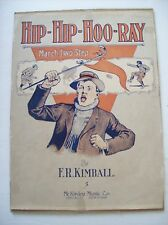 HIP HIP HOO RAY by F. R. KIMBALL MUSIC SHEET 1902