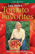 Lois Hole's Tomato Favorites by Lois Hole (Paperback, 1996)