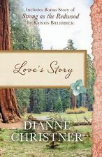 Love's Story : Also Included Is the Bonus Story of Strong As the Redwood by...