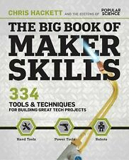 The Big Book of Maker Skills: Tools & Techniques for Building Great Tech Project
