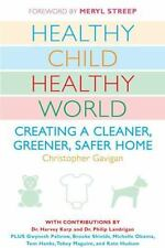 Healthy Child Healthy World Clean Safe Greener World by Christopher Gavigan Book