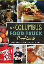 American Palate: The Columbus Food Truck Cookbook by Renee Casteel Cook and...