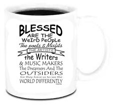 11 oz Coffee Mug Cup Blessed Are Weird People Poets Artists Writers