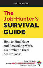 """The Job-Hunter's Survival Guide: How to Find a Rewarding Job Even When """"Ther"""