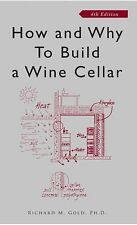 How and Why to Build a Wine Cellar by Richard M. Gold (2008, Paperback, New...