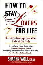 How to Stay Lovers for Life: Discover a Marriage Counselor's Tricks of the Trade