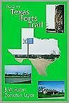 Along the Texas Forts Trail by Donathan Taylor and B. W. Aston (1997,...