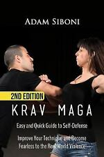 Krav Maga : Easy and Quick Guide to Self-Defense, Improve Your Technique and...