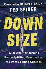 Down Size: 12 Truths for Turning Pants-Splitting Frustration into Pant-ExLibrary