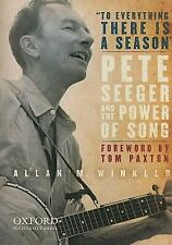 To Everything There Is a Season : Pete Seeger and the Power of Song by Allan...