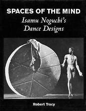 Spaces of the Mind - Isamu Noguchi's Dance Designs: Hardcover-ExLibrary