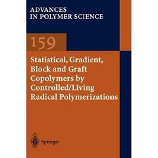 Advances in Polymer Science Ser.: Statistical, Gradient and Segmented...