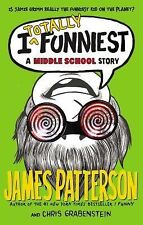 I Funny Ser.: I Totally Funniest : A Middle School Story by James Patterson and