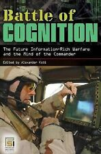Battle of Cognition: The Future Information-Rich Warfare and the Mind of the Com
