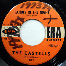 THE CASTELLS 45 Echoes In The Night / Only One VG++ Doo Wop PROMO Era 1962 e6496