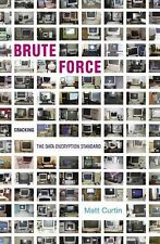 Brute Force : Cracking the Data Encryption Standard by Matt Curtin (2010,...