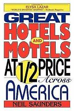 Great Hotels and Motels at Half Price Across America by Neil Saunders (1995,...