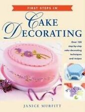 First Steps in Cake Decorating by Janice Murfitt (Paperback, 2005)