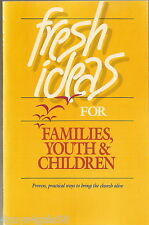 Fresh Ideas for Families, Youth and Children (1984, Paperback)
