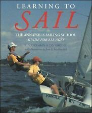 Learning to Sail : The Annapolis Sailing School Guide for All Ages by Diane...
