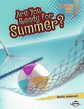Lightning Bolt Books (tm) -- Our Four Seasons: Are You Ready for Summer?...