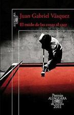 El ruido de las cosas al caer (Premio Alfaguara 2011)  The sound of things falli