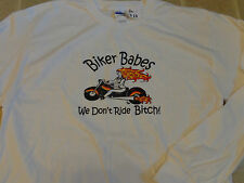 BIKER BABES we don't ride bitch! T-SHIRT LG longsleeve 2-sided motorcycle rally