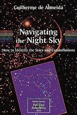 Navigating the Night Sky: How to Identify the Stars and Constellations (The Pat