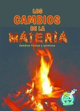 Los Cambios de la Materia (Changing Matter) by Tracy N. Maurer (2014, Paperback)
