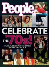 People Celebrate the'70s!: Stars, Fads and Fashions from an Amazing De-ExLibrary