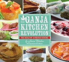 The Ganja Kitchen Revolution : The Bible of Cannabis Cuisine by Jessica...